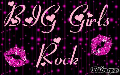 Big Girls ROCK!
